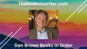 dan brown books, dan brown books in order, dan brown novels, dan brown novels in order