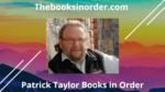 patrick taylor books, patrick taylor books in order